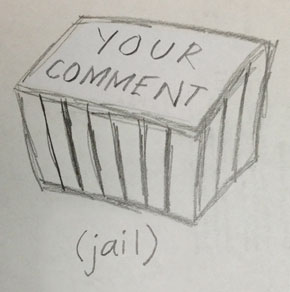 your comment in jail